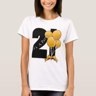 21st Birthday It's A Party T-Shirt
