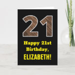 "[ Thumbnail: 21st Birthday: Name, Faux Wood Grain Pattern ""21"" Card ]"