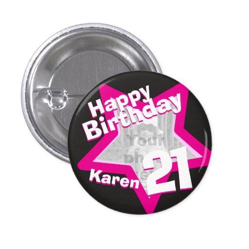21st Birthday photo fun hot pink button/badge