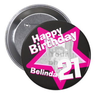 21st Birthday photo fun hot pink button/badge Pinback Button