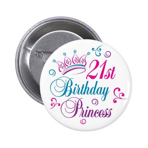 21st Birthday Princess Pinback Button