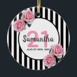 """21st birthday with pink roses black white stripes ceramic ornament<br><div class=""""desc"""">Classic slim black and white vertical stripes as background. With girly, feminine and romantic pink roses as decoration. A white and black frame on front with template for age, name and date. Age number 21 in pink, name and date in black. The name is written with a hand-lettered style script....</div>"""