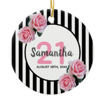 21st birthday with pink roses black white stripes ceramic ornament