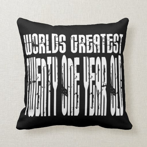 21st Birthday  Worlds Greatest Twenty One Year Old Throw Pillow