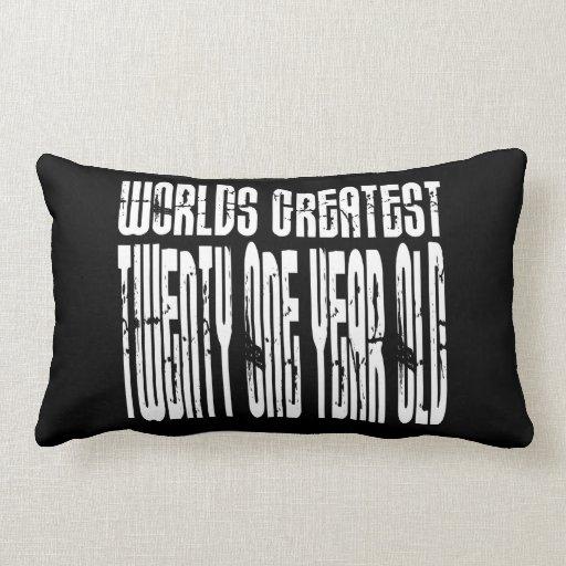 21st Birthday  Worlds Greatest Twenty One Year Old Pillow