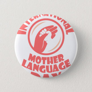 21st February - International Mother Language Day Pinback Button