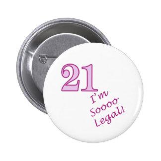 21st I'm Sooo Legal! Pinback Button