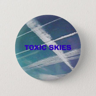 21stCenturyPolitix - TOXIC SKIES button