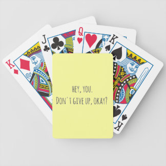 222 HEY YOU DON'T GIVE UP OKAY ENCOURAGEMENT MOTIV BICYCLE POKER CARDS