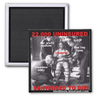 22,000 Uninsured Sentenced to Die 2 Inch Square Magnet