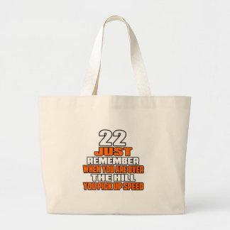 22 apenas recuerdan cuando usted es sobre la bolsa tela grande
