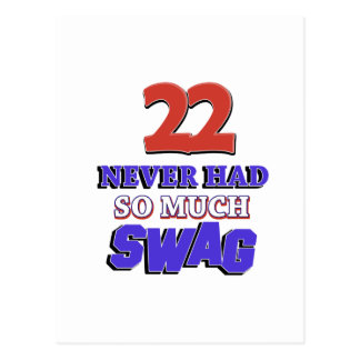 22 Never Had So Much Swag Designs Postcard