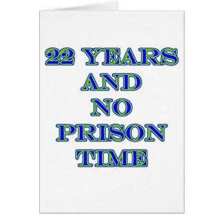 22 ninguna hora de prisión tarjeta de felicitación