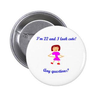 ¡22 soy 22 y parezco lindo! pin redondo 5 cm