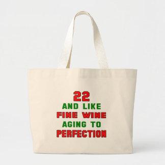 22 y como el vino fino que envejece a la bolsa tela grande