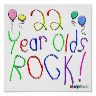 22 Year Olds Rock ! Posters