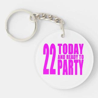 22dos cumpleaños de los chicas: 22 hoy y aliste pa llavero redondo acrílico a una cara