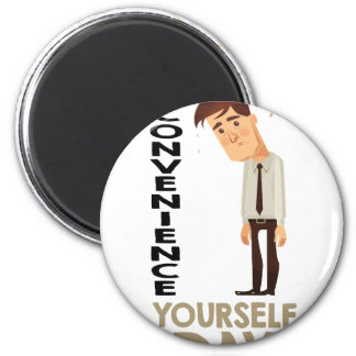 22nd February - Inconvenience Yourself Day Magnet