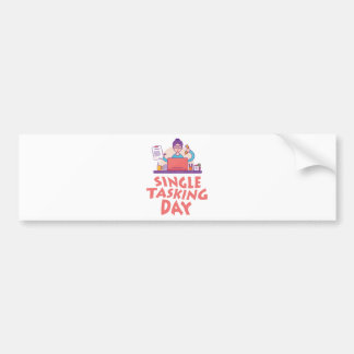 22nd February - Single Tasking Day Bumper Sticker