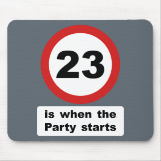 23 is when the Party Starts Mouse Pad