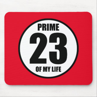 23 - prime of my life mouse pad