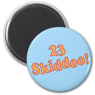 23 Skiddoo 2 Inch Round Magnet