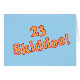 23 Skiddoo Card