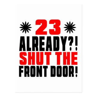 ¡23 ya?! ¡Cierre la puerta principal! Postal
