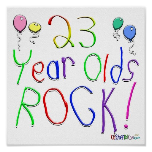 23 Year Olds Rock ! Print