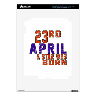 23rd April a star was born Decals For iPad 3