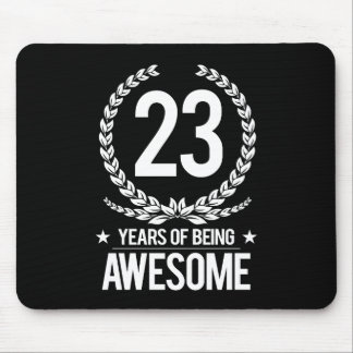 23rd Birthday (23 Years Of Being Awesome) Mouse Pad
