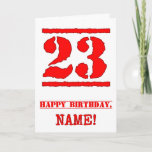 [ Thumbnail: 23rd Birthday: Fun, Red Rubber Stamp Inspired Look Card ]