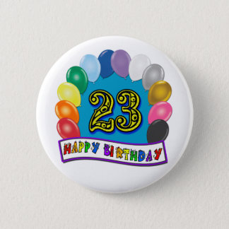 23rd Birthday Gifts with Assorted Balloons Design Button