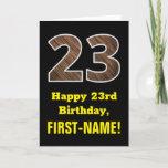 "[ Thumbnail: 23rd Birthday: Name, Faux Wood Grain Pattern ""23"" Card ]"
