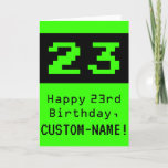"[ Thumbnail: 23rd Birthday: Nerdy / Geeky Style ""23"" and Name Card ]"