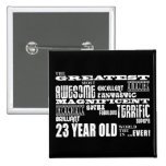 23rd Birthday Party Greatest Twenty Three Year Old Pinback Buttons
