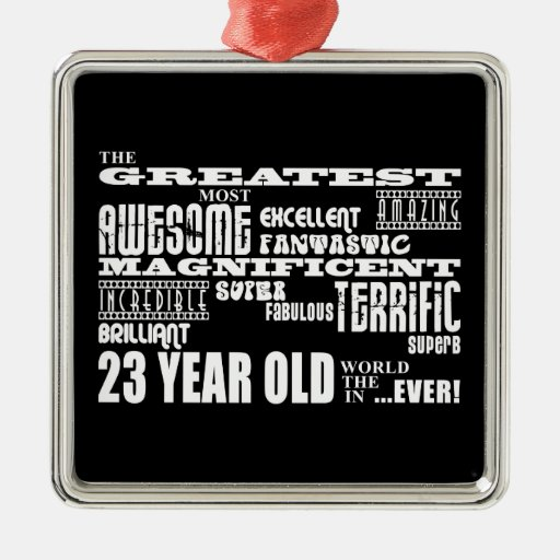 23rd Birthday Party Greatest Twenty Three Year Old Square Metal Christmas Ornament
