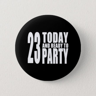 23rd Birthdays Parties : 23 Today & Ready to Party Button