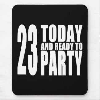 23rd Birthdays Parties : 23 Today & Ready to Party Mouse Pad
