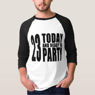 23rd Birthdays Parties : 23 Today & Ready to Party T-Shirt