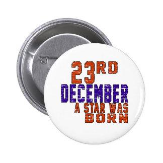 23rd December a star was born 2 Inch Round Button