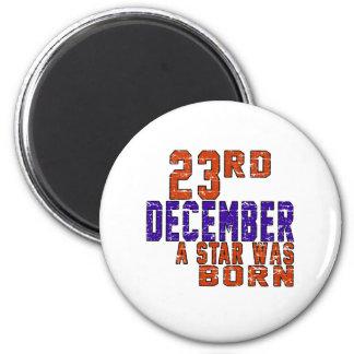 23rd December a star was born Refrigerator Magnets