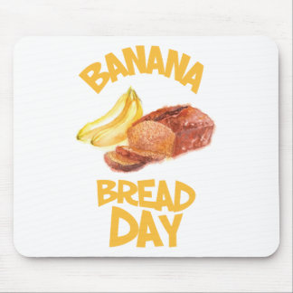 23rd February - Banana Bread Day Mouse Pad