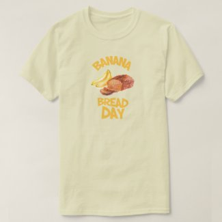 23rd February - Banana Bread Day T-Shirt