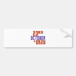 23rd October a star was born Bumper Sticker