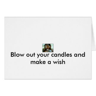 240, Blow out your candles and make a wish Card