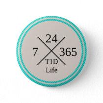 24/7/365 T1D Life Button