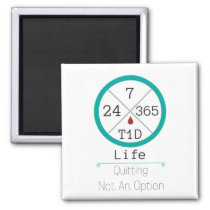24/7/365 T1D Life square magnet