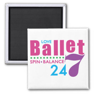 24/7 Ballet 2 Inch Square Magnet