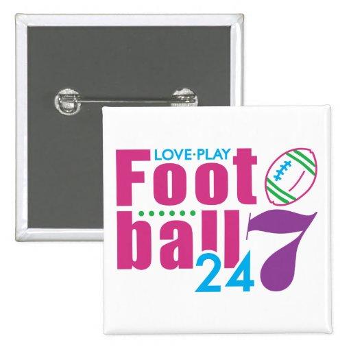 24/7 Football Pin